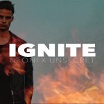 maxresdefault 1 WATCH ME IGNITE - Song by Unsecret & Neoni
